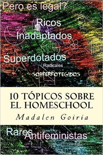 10 tópicos sobre el homeschool: Volume 7 La Serie 10 sobre el Homeschool: Amazon.es: Goiria, Ms Madalen: Libros