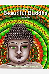 Big Kids Coloring Book: Beautiful Buddha, Vol. Two: 50+ Illustrations of Buddha on Single-Sided Pages (Big Kids Coloring Books) Paperback