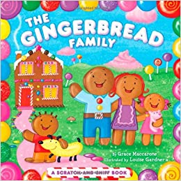 The Gingerbread Family: A Scratch-and-Sniff Book: Grace Maccarone ...