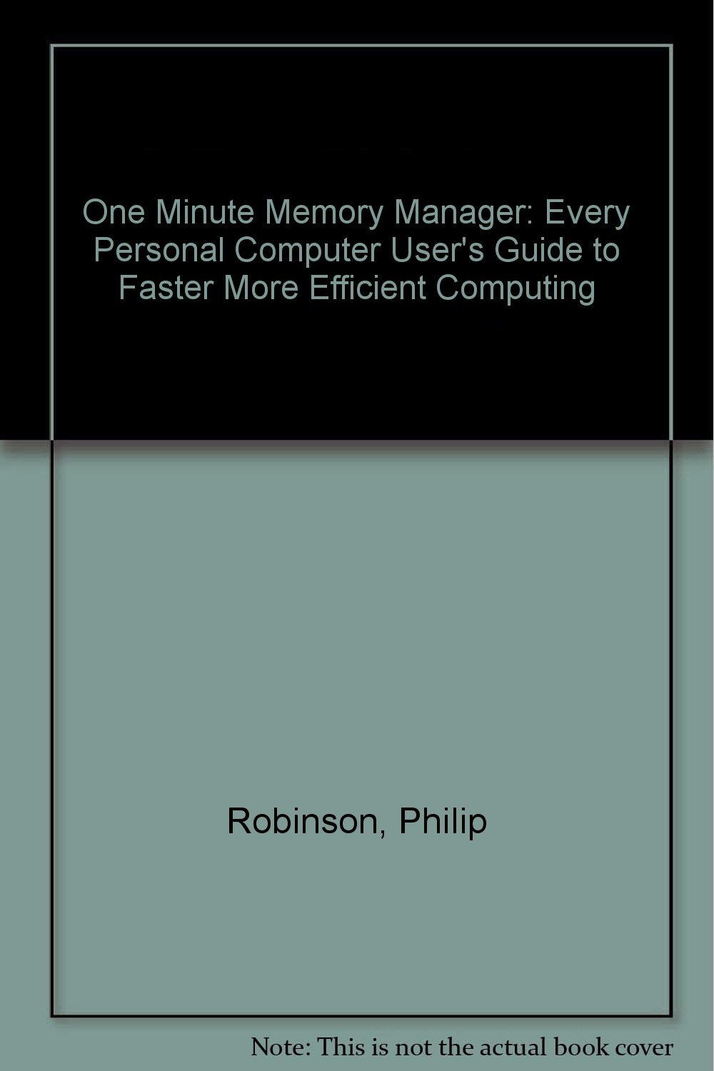 One Minute Memory Manager: Every Personal Computer User's Guide to Faster  More Efficient Computing: Philip Robinson: 9780136362005: Amazon.com: Books