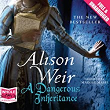 A Dangerous Inheritance Audiobook by Alison Weir Narrated by Maggie Mash