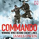 Commando: Winning World War II Behind Enemy Lines Audiobook by James Owen Narrated by Andrew Wincott