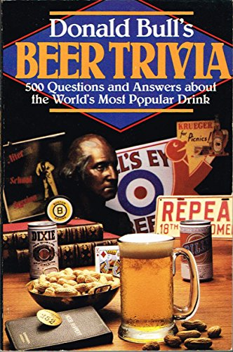 Beer Trivia: 500 Questions and Answers About the World's Most Popular Drink