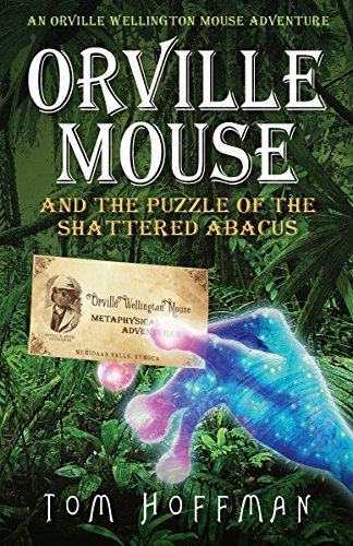 Orville Mouse And The Puzzle Of The Shattered Abacus by Tom Hoffman ebook deal