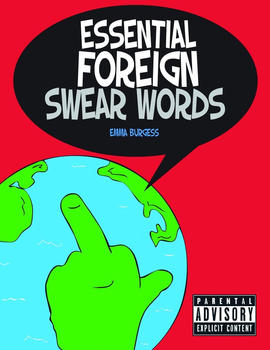 Essential Foreign Swear Words: Emma Burgess: 9781849532747: Books -  Amazon.ca