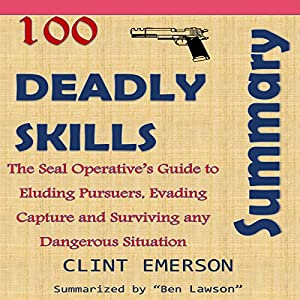 Summary: 100 Deadly Skills - The SEAL Operative's Guide to Eluding Pursuers Audiobook