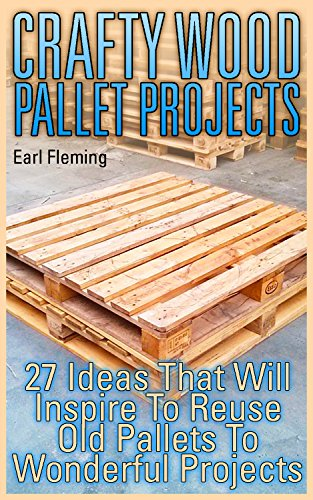 Crafty Wood Pallet Projects 27 Ideas That Will Inspire To Reuse Old