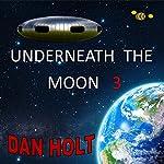 Underneath The Moon 3 | Dan Holt
