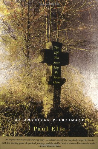 Cover of The Life You Save May Be Your Own: An American Pilgrimage