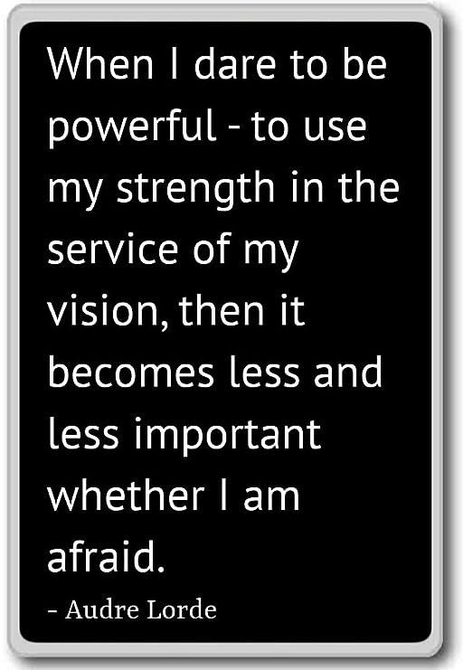 Cuando Me Atrevo a ser potente - para uso mi fuerza... - Audre ...