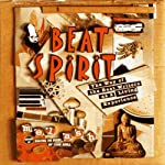 Beat Spirit: The Way of the Beat Writers as a Living Experience | Mel Ash