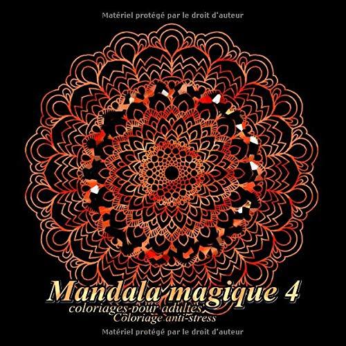 Mandala Magique 4 Coloriages Pour Adultes Coloriage Anti