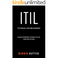 ITIL: ITIL Tutorial for Beginners (English Edition)
