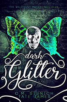 Dark Glitter: A Dark Fae Reverse Harem Romance (The Wild Hunt Motorcycle Club Book 1) by [Stunich, C.M., James, Tate]