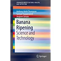 Banana Ripening: Science and Technology