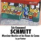 Monsieur Ibrahim et les fleurs du Coran   Livre audio Auteur(s) : Éric-Emmanuel Schmitt Narrateur(s) : Éric-Emmanuel Schmitt