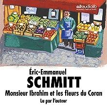 Monsieur Ibrahim et les fleurs du Coran | Livre audio Auteur(s) : Éric-Emmanuel Schmitt Narrateur(s) : Éric-Emmanuel Schmitt