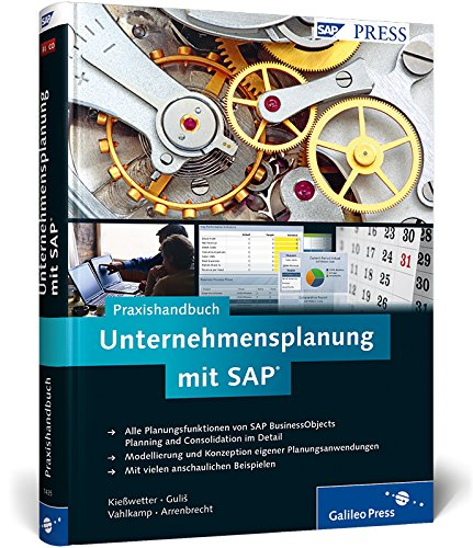 Praxishandbuch Unternehmensplanung mit SAP: SAP Planning and Consolidation (BPC) 7.0/7.5 (SAP PRESS)