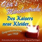 Des Kaisers neue Kleider (Opa's Märchentruhe)    N.N.