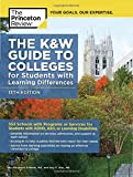 The K&W Guide to Colleges for Students with Learning Differences, 13th Edition: 353 Schools with Programs or Services for Students with ADHD, ASD, or Learning Disabilities (College Admissions Guides)