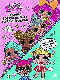 LOL Surprise! El libro sorprendente para colorear LIBROS
