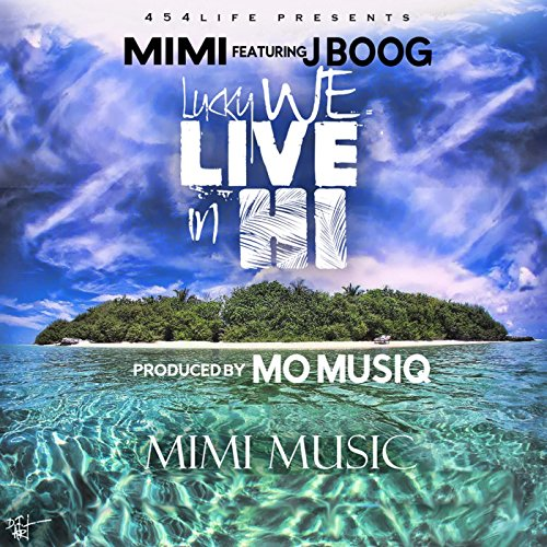 lucky-we-live-in-hi-feat-j-boog