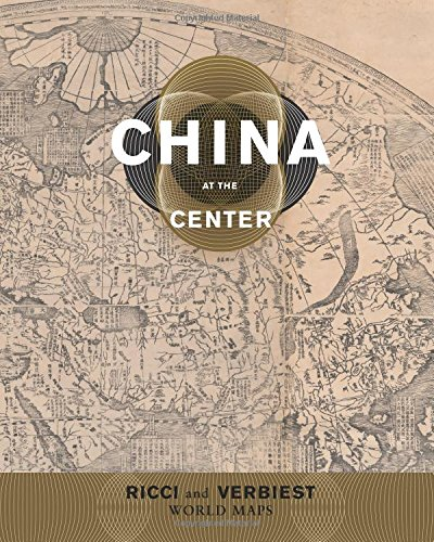 (China at the Center: Ricci and Verbiest World Maps)