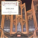 The Most Unforgettable Organ Classics - Ever