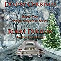 Dead by Christmas: Helga Suspense Book 1 Audiobook by Robert Dukelow Narrated by Bob Johnson