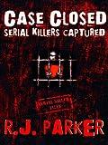 Case Closed: Serial Killers Captured