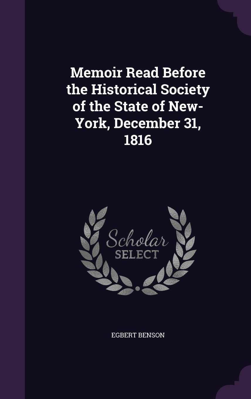 Memoir Read Before the Historical Society of the State of New-York, December 31, 1816 ebook