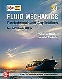 FLUID MECHANICS: FUNDAMENTALS AND APPLICATION 4Ed