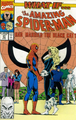 What If? #21 : What If the Amazing Spider-Man Had Married the Black Cat? (Marvel Comics)