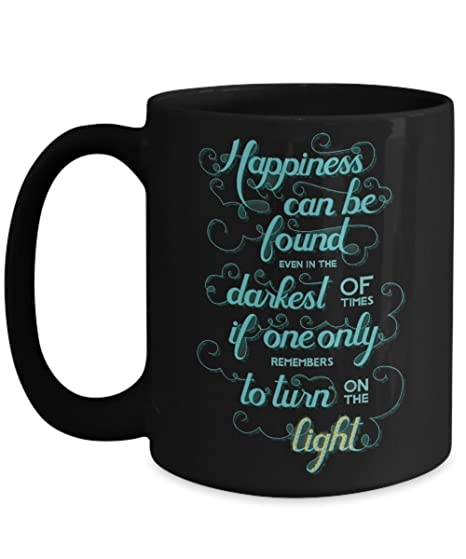 Amazoncom Happiness Can Be Found Even In The Darkest Of Times Mug