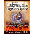 Heaven: The Popular Choice...But Why Do Nearly Three Out of Every Four People Who Die Still Go to Hell?