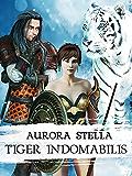 Tiger Indomabilis (Sequel Furens lupus sum)