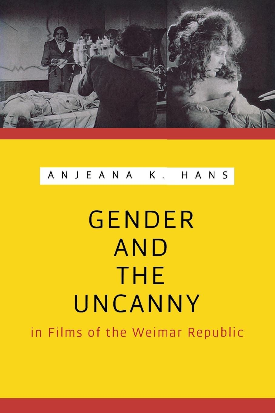 Gender and the Uncanny in Films of the Weimar Republic (Contemporary Approaches to Film and Media Series) ebook