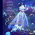 Five Enchanted Roses: A Collection of Beauty and the Beast Stories: Fairy Tale Collection Audiobook by Kaycee Browning, Hayden Wand, Savannah Jezowski, Dorian Tsukioka, Jenelle Schmidt Narrated by Becky Doughty