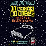 El bosón de Higgs no te va a hacer la cama [The Higgs-Boson Is Not Going to Make Your Bed]: La física como nunca te la han contado [Physics Like You've Never Been Told] | Javier Santaolalla