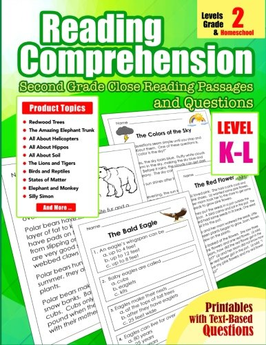 9: Reading Comprehension: Levels K and L Second Grade Close Reading Passages and Questions for 2nd, Homeschool Grade (Reading Comprehension Passages and Questions) (Volume 9)