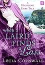 When a Laird Finds a Lass: A Highland Fairy Tale (A Highland Fairytale)