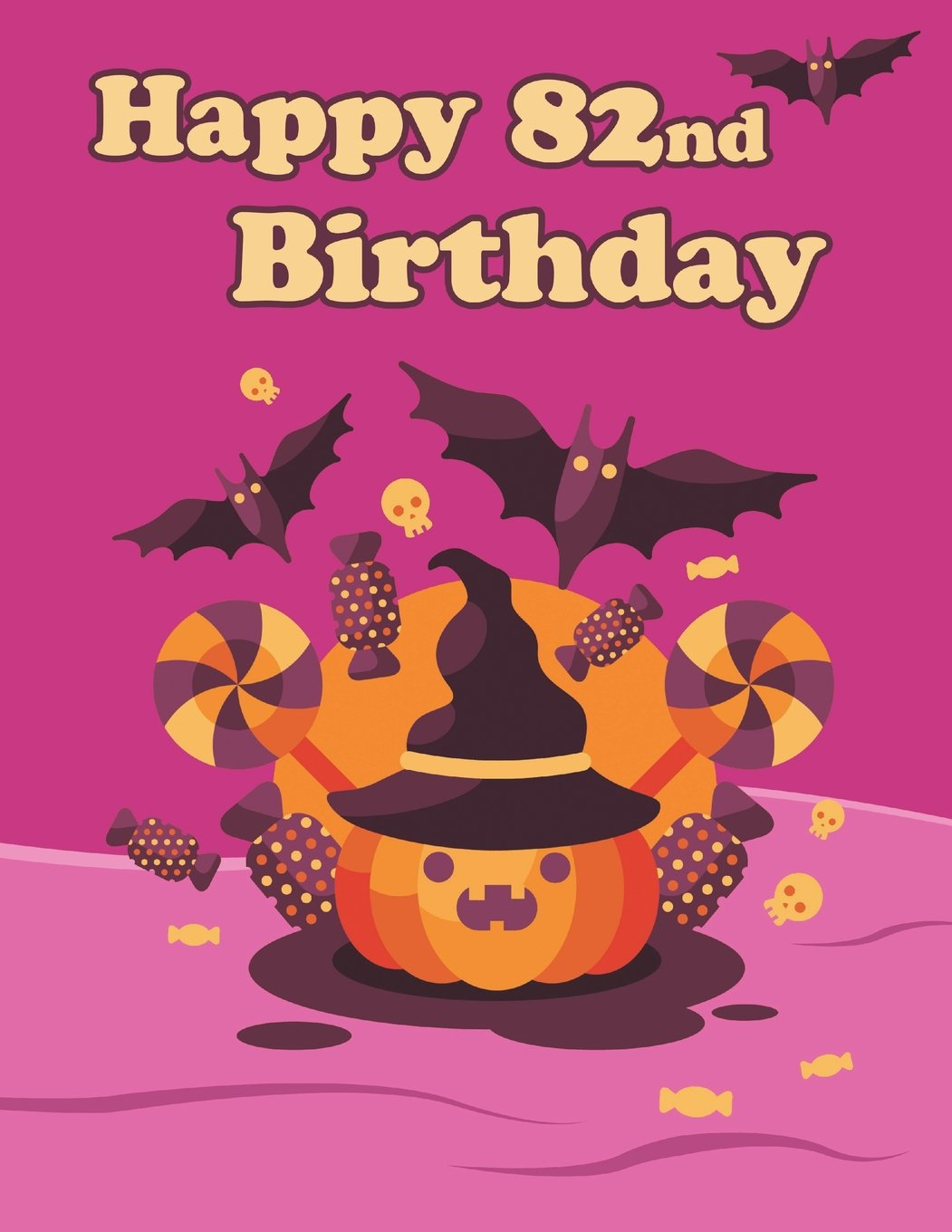 """Happy 82nd Birthday: Cute Halloween Themed Notebook, Journal, Diary, 365 Lined Pages, Birthday Gifts for 82 Year Old Men or Women, Son or Daughter, ... Best Friends, Holiday, Book Size 8 1/2"""" x 11"""" PDF"""