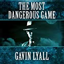 The Most Dangerous Game Audiobook by Gavin Lyall Narrated by Alan Robertson