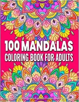 Coloring Book for Adults | 100 Mandalas: Adult Mandala ...