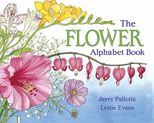 (The Flower Alphabet Book (Jerry Pallotta's Alphabet)