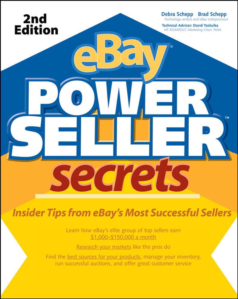 Ebay Powerseller Secrets Insider Tips From Ebay S Most Successful Sellers 2nd Edition V 2 Debra Schepp Brad Schepp 9780071498166 Amazon Com Books