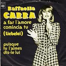 Raffaella Carrà - A Far L'Amore Comincia Tu (Liebelei) - CBS - CBS S 4771, CBS - CBS 4771