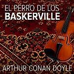 El perro de los Baskerville | Arthur Conan Doyle