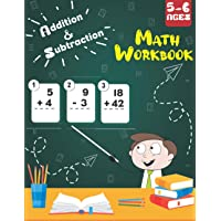 Addition and Subtraction MATH Workbook Age 5-6: Activity Workbook for Kids, Math Drills, Single&Double Digits…