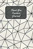 Thank You Teacher Notebook: Geometric Appreciation Gift   Journal, Exercise Book, Jotter, Notebook, Planner, Composition Book, Memory Book to Write In ... 6